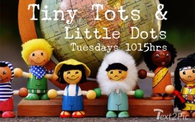 Tiny Tots & Little Dots | 0-4 yr.