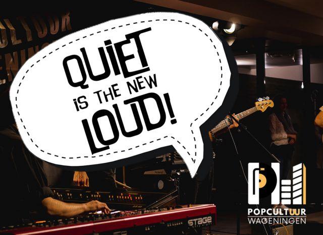 Quiet is the New Loud!