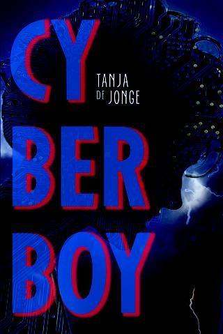 Samen lezen en creatief schrijven: Cyberboy - Tanja de Jonge