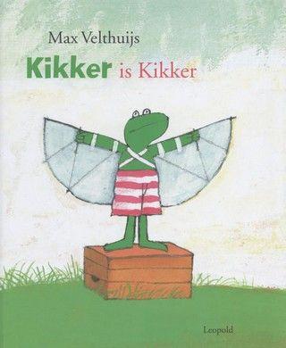Kikker is kikker  - Tekst: Max Velthuijs