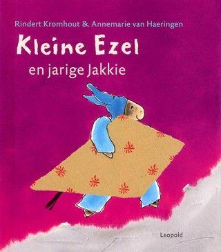 Kleine ezel en jarige Jakkie  - Auteur Rindert Kromhout