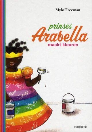 Prinses Arabella maakt kleuren - Auteur: Mylo Freeman