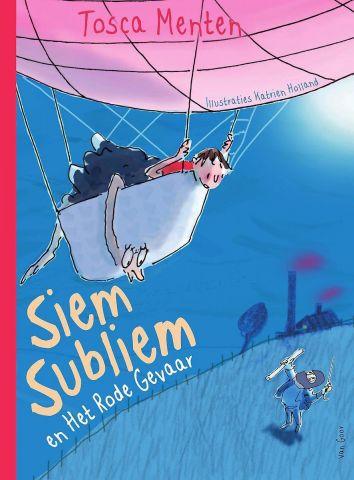 Siem Subliem en het rode gevaar -  Tosca Menten - vanaf 7 jaar