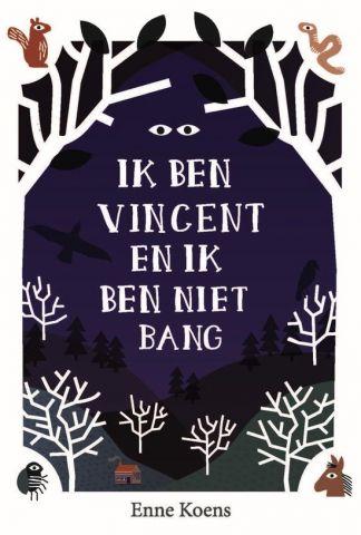 Ik ben Vincent en ik ben niet bang - Enne Koens - vanaf 10 jaar