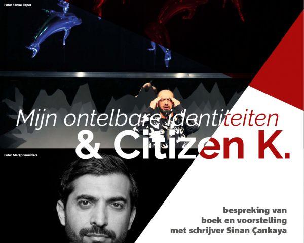Mijn ontelbare identiteiten & Citizen K. - bespreking van boek en voorstelling met schrijver Sinan Çankaya