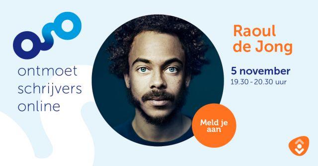 Ontmoet Schrijvers Online - Raoul de Jong