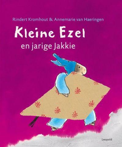 Kleine Ezel en Jarige Jakkie -  Rindert Kromhout en Annemarie van Haeringen