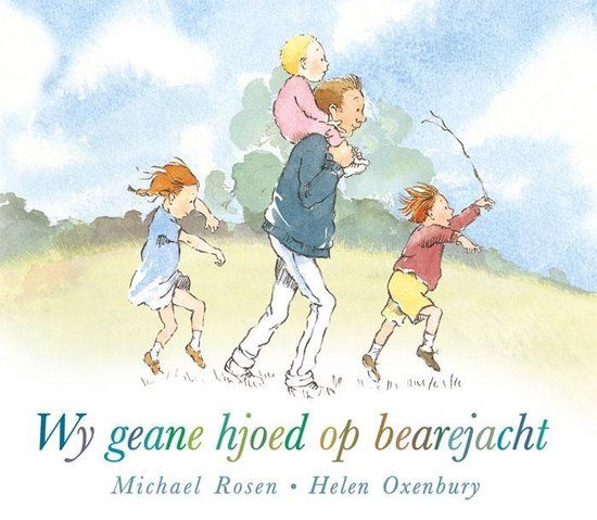 Wy geane hjoed op bearejacht - Michael Rosen en Helen Oxenbury