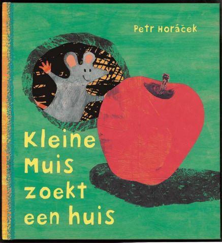 Vertelplaat: Kleine Muis zoekt een huis - Petr Horacek (Prentenboek van het Jaar/ 2008 )
