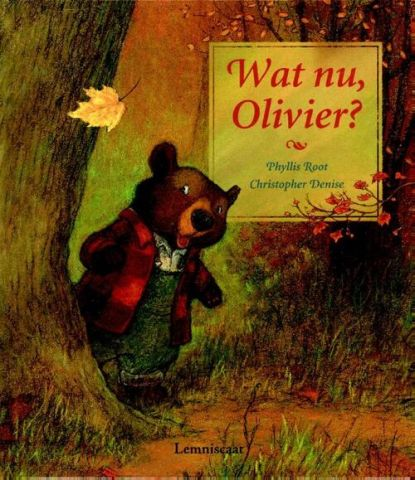 Vertelplaat: Wat nu, Olivier? – Phyllis Root ( Prentenboek van het Jaar / 2005)