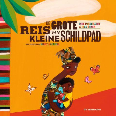 De grote reis van kleine schildpad - door Inge Misschaert, Inge Bergh, Kristina Ruell