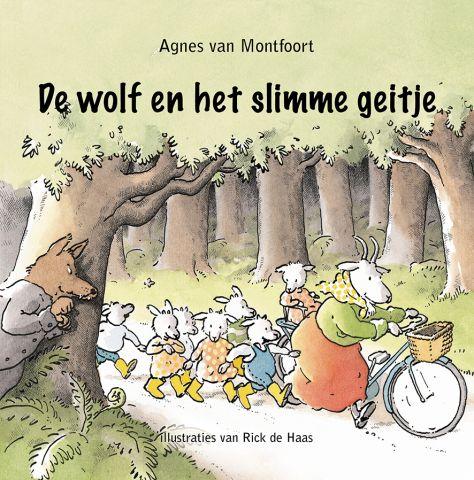 De wolf en het slimme geitje  - door Agnes van Montfoort, Rick de Haas