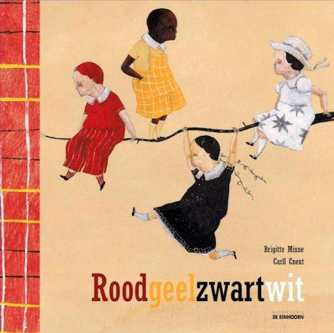 Roodgeelzwartwit - door Brigitte Minne, Carll Cneut