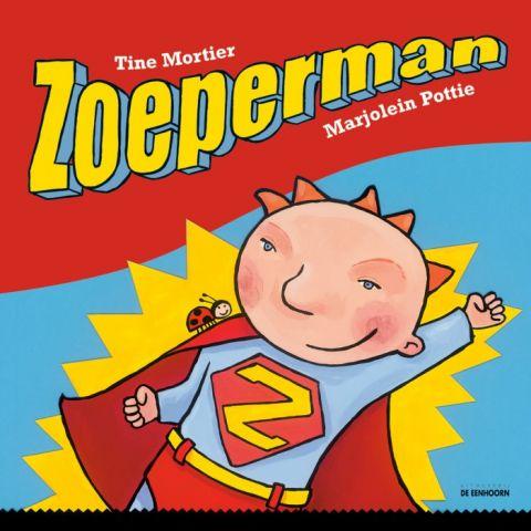 Zoeperman - door Tine Mortier, Marjolein Pottie