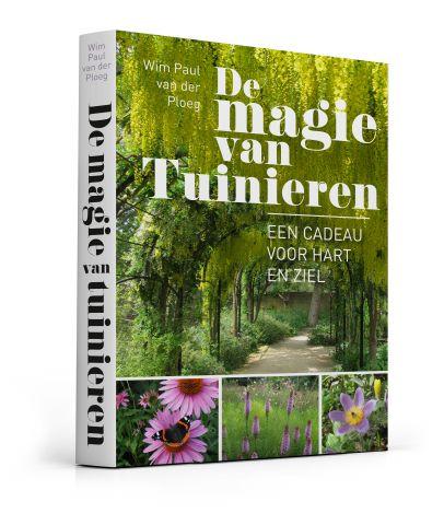 De Magie van Tuinieren door Wim Paul v.d. Ploeg