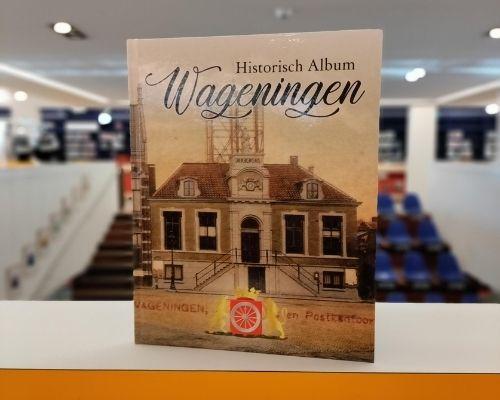 Historisch Album Wageningen - Aan het werk!