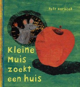 Kleine muis zoekt een huis  - Tekst: Petr Horacek
