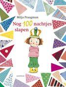Nog 100 nachtjes slapen  - Tekst: Milja Praagman