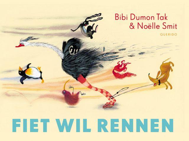 Fiet wil rennen  - Bibi Dumon Tak en Noëlle Smit