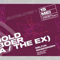 Songlines 1: Arnold de Boer (Zea/The Ex)