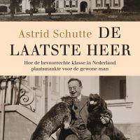 Lezing: De laatste heer, door Astrid Schutte